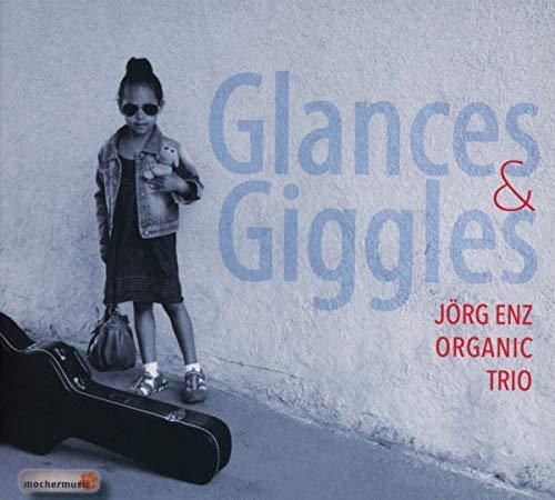 Enz , Jörg - Glances & Giggles