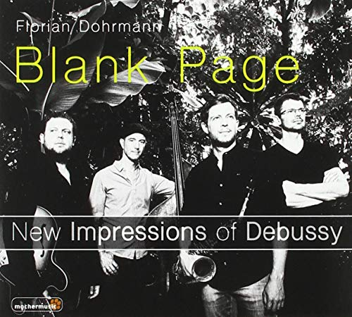 Dohrmann , Florian - Blank Page - New Impressions of Debussy