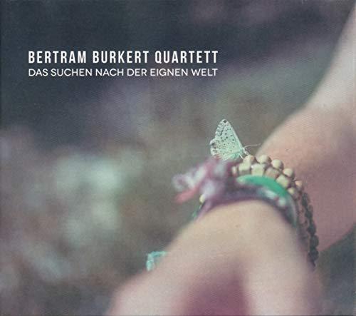 Burkert , Bertram - Die Suche Nach der Eigenen Welt