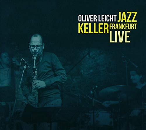 Leicht , Oliver - Jazz Keller Frankfurt Live