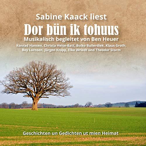 Kaack , Sabine & Heuer , Ben - Dor Bün Ik Tohuus