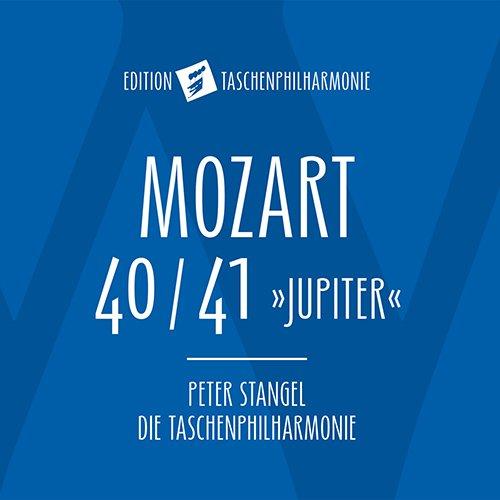 Mozart , Wolfgang Amadeus - Mozart 40/41 'Jupiter' (Stangel, Die Taschenphilharmonie)