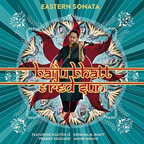 Baiju Bhatt & Red Sun - Eastern Sonata