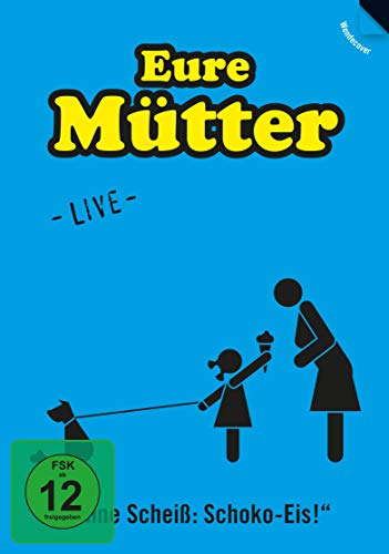Eure Mütter - Ohne Scheiß: Schoko-Eis! (Live)