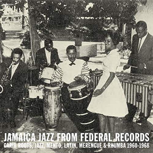 Sampler - Jamaica Jazz from Federal Records - Carib Roots, Jazz, Mento, Latin, Merengue & Rhumba 1960 - 1968 (Vinyl)