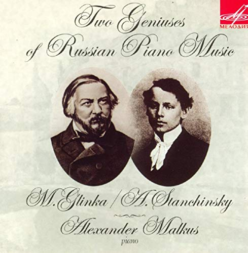 Malkus , Alexander - Two Geniuses Of Russian Piano Music: M. Glinka / A. Stanchinsky