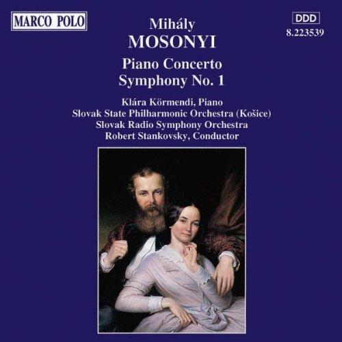 Mosonyi , Mihaly - Piano Concerto / Symphony No. 1 (Körmendi, Stankovsky)