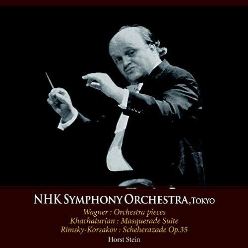 Stein , Horst & NHK Symphony Orchestra Tokyo - Wagner: Orchestra Pieces / Khachaturian: Masquerade Suite / Rimsky-Korsakov: Scheherazade, Op. 35 (Stein)