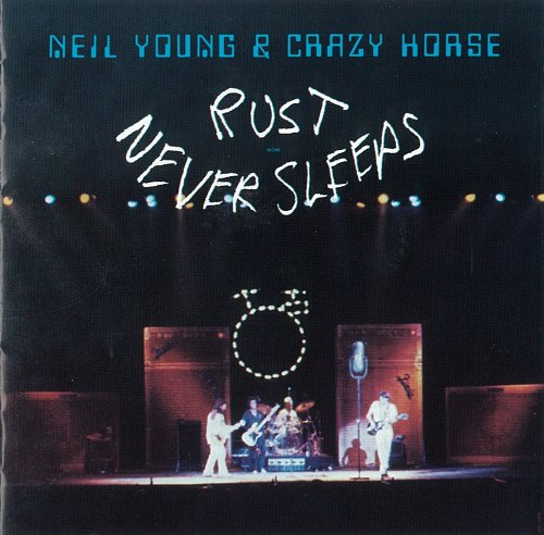 Young , Neil & Crazy Horse - Rust Never Sleeps [Re-Issue]