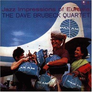 Brubeck , Dave Quartet - Jazz Impressions Eurasia