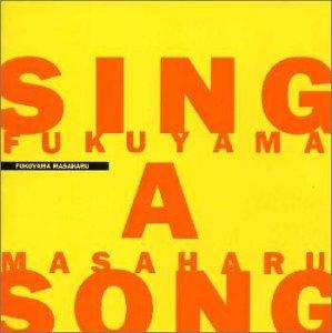 Fukuyama , Masaharu - Sing A Song
