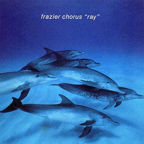 Frazier Chorus - Ray (  'The Baby Album')