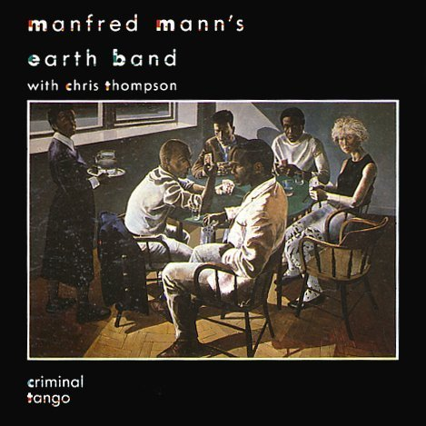 Mann , Manfred Earth Band with Thompson , Chris - Criminal Tango