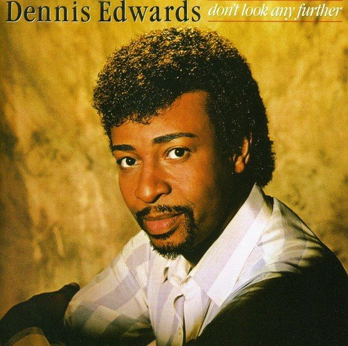 Edwards , Dennis - Don't look any further (Remastered)