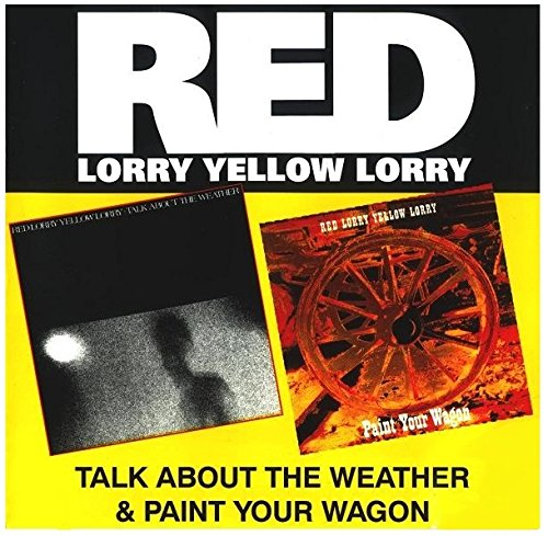 Red Lorry Yellow Lorry - Talk About The Weather / Paint Your Wagon