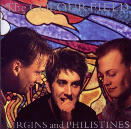 the Colourfield - Virgins and Philistines (Expanded)