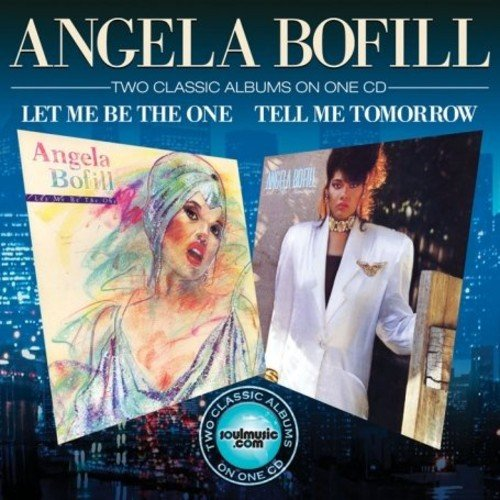 Bofill , Angela - Let Me Be the One / Tell Me Tomorrow