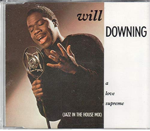 Downing , Will - A Love Supreme (Jazz In The House Mix) (Maxi)
