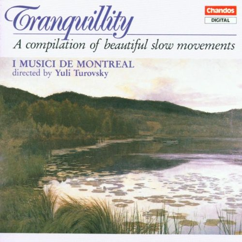 Sampler - Tranquillity - A Compilation of beautiful slow Movements (I Musici de Montreal, Turowsky)