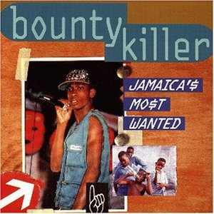Bounty Killer - Jamaica's most wanted