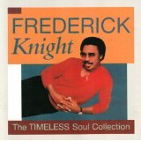 Knight , Frederick - The Timeless Soul Collection
