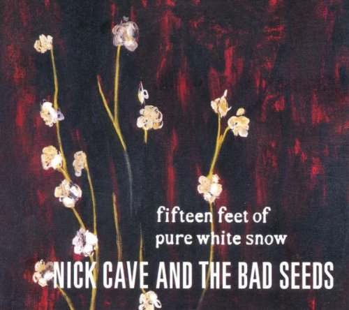 Cave , Nick - Fifteen Feet Of Pure White Snow (Maxi)