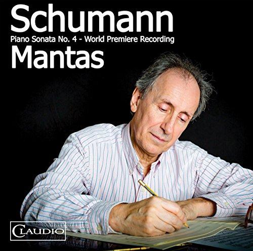 Schumann , Robert - Piano Sonata No. 4 / Kinderszenen, Op. 15 / Waldszenen, Op. 82 (Mantas)