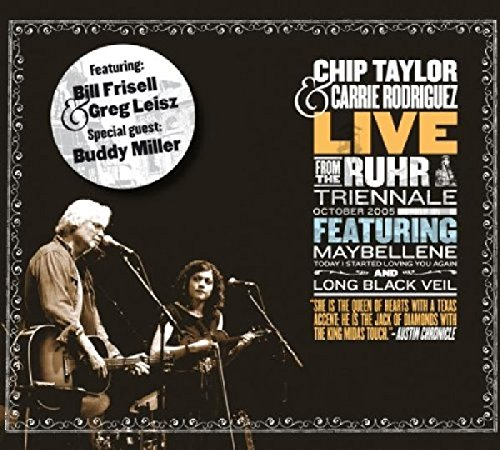 Taylor , Chip & Rodriguez , Carrie - Live From The Ruhr Triennale October 2005 (Feat. Bill Frisell & Greg Leisz)