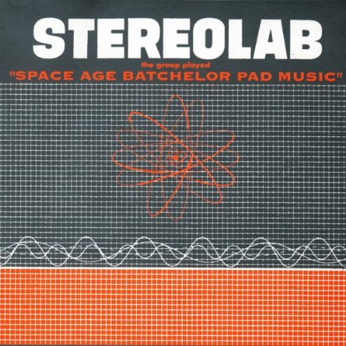 Stereolab - Space Age Batchelor Music