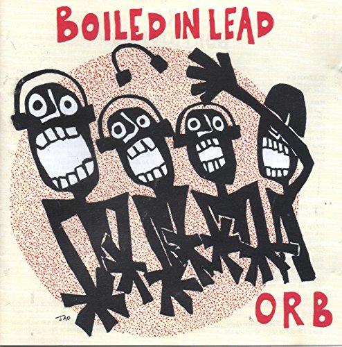 Orb - Boiled in lead