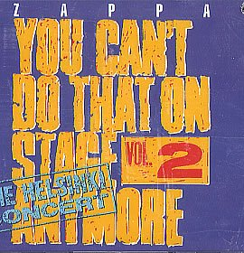 Zappa , Frank - You Can't Do That On Stage Anymore 2 - The Helsinki Concert