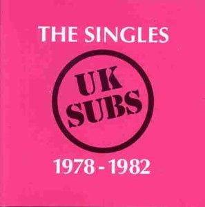 UK Subs - The Singles 1978 -1982
