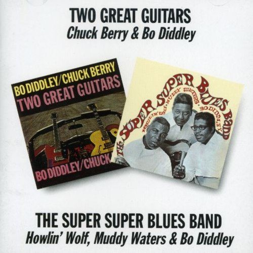 Bewrry , Chuck & Diddley , Bo / Super Super Blues , The - Two Great Guitars/the Super Super Blues Band