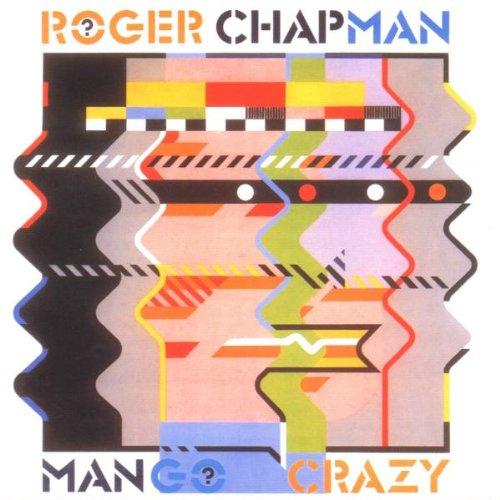 Chapman , Roger - Mango Crazy (Remastered)