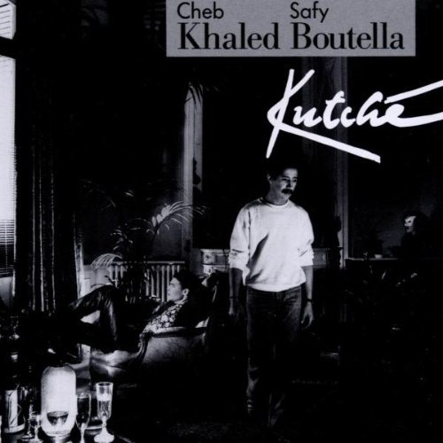 Khaled & Boutella , Safy - Kutche