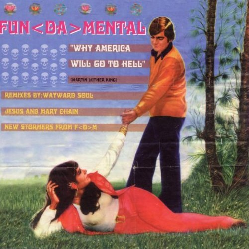 Fun-Da-Mental - Why america will go to hell