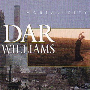 Williams , Dar - Mortal City