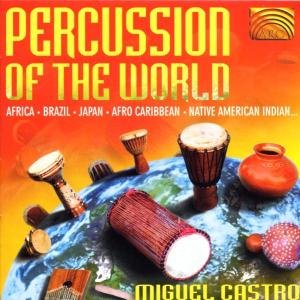 Castro , Miguel - Percussion of the World
