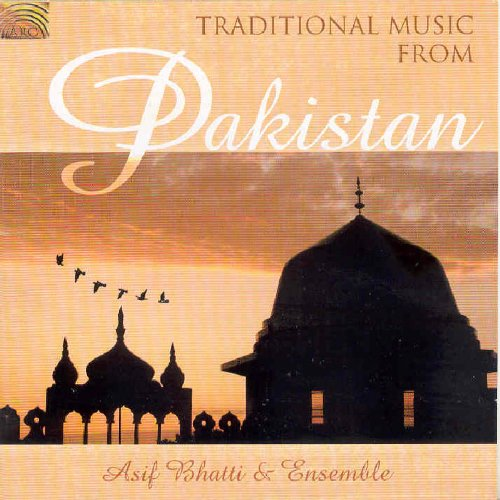 Bhatti , Asif & Ensemble - Traditional Music From Pakistan