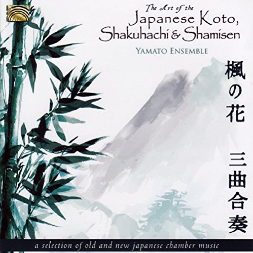 Yamoto Ensemble - The Art of the Japanese Koto , Shakuhachi & Shamisen