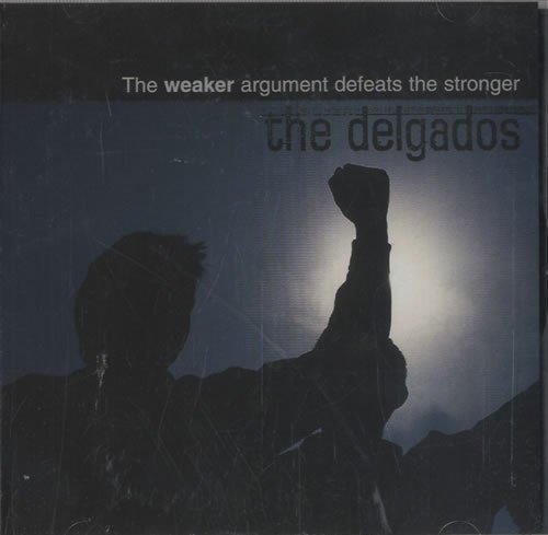 Delgados , The - The Weaker Argument defeats the stronger