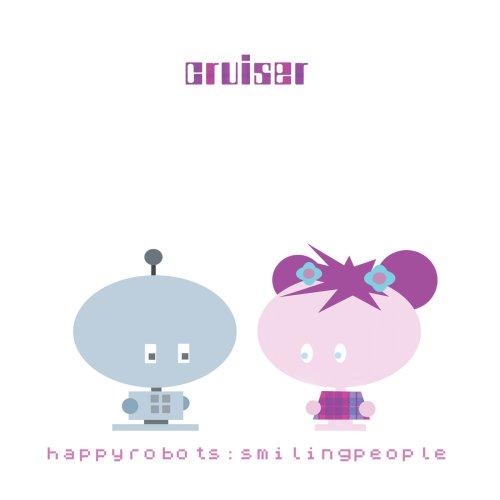 Cruiser - Happyrobots: Smilingpeople