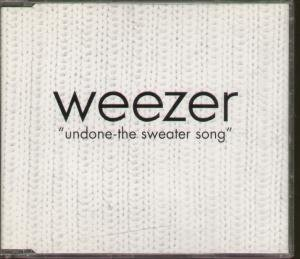 Weezer - Undone (The Sweater Song) (Maxi)