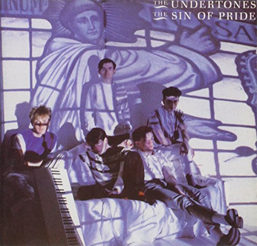 Undertones , The - The Sin of Pride