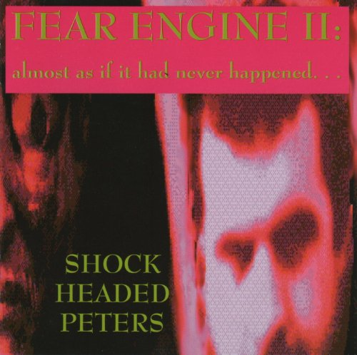 Shock Headed Peters - Fear Engine II: Almost As If It Had Never Happened... (UK-Import)