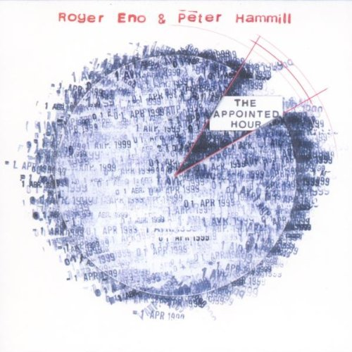 Eno , Roger & Hammill , Peter - The Appointed Hour