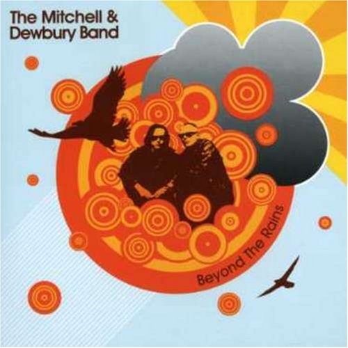 Mitchel & Dewbury Band , The - Beyond the rains