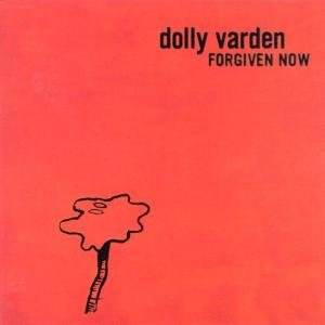 Varden , Dolly - Forgiven now