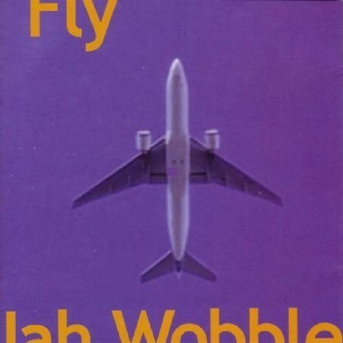 Jah Wobble - Fly