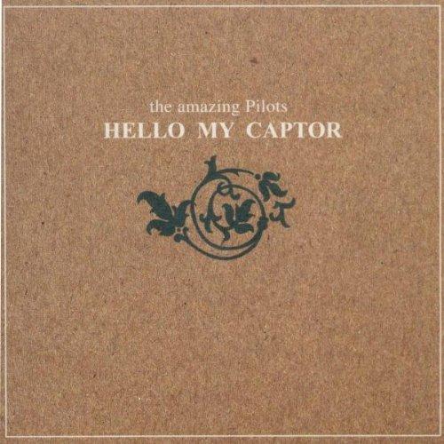 Amazing Pilots , The - Hello my captor